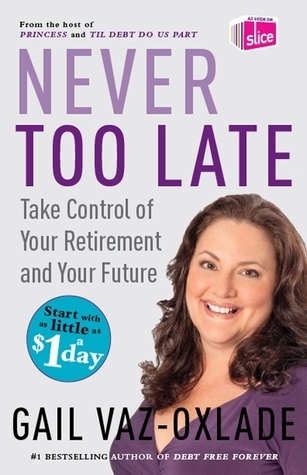Never Too Late by Gail Vaz-Oxlade