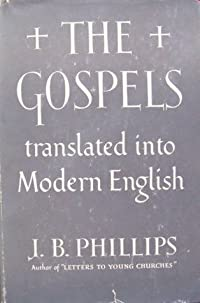 The Gospels: Translated into Modern English