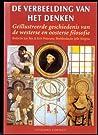 De verbeelding van het denken: Geïllustreerde geschiedenis van de westerse en oosterse filosofie