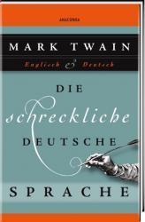 Die schreckliche deutsche Sprache by Mark Twain