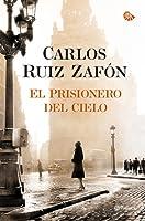 El prisionero del cielo (El cementerio de los libros olvidados, #3)