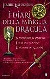 I diari della famiglia Dracula: Il patto con il vampiro - I figli del vampiro - Il signore dei vampiri