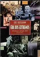 Era dos Extremos: O Breve Século XX - 1914-1991