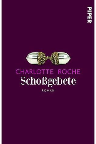 Schoßgebete by Charlotte Roche