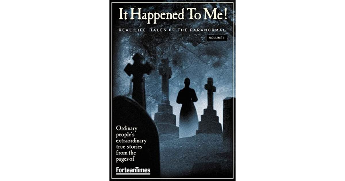 FORTEAN TIMES IT HAPPENED TO ME PDF