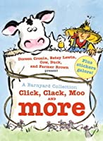 Click, Clack, Moo and More: A Barnyard Collection