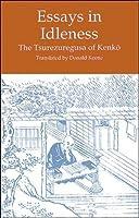 essays in idleness   the tsurezuregusa of kenko by yoshida kenkà     essays in idleness