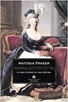 Maria Antonietta: La solitudine di una regina