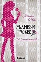 Flames 'n' Roses (Lebe lieber übersinnlich, #1)
