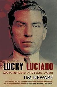 Lucky Luciano: Mafia Murderer and Secret Agent