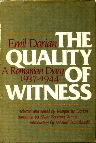 Quality of Witness: A Romanian Diary, 1937-1944