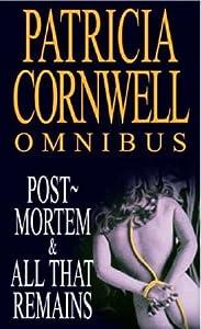 Omnibus: Postmortem / All That Remains (Kay Scarpetta, #1, #3)
