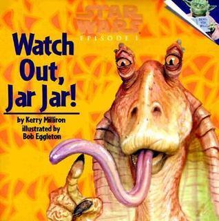 Watch Out, Jar Jar (Star Wars Episode 1)