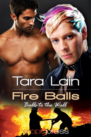 Fire Balls by Tara Lain