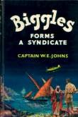 Biggles Forms a Syndicate by W.E. Johns
