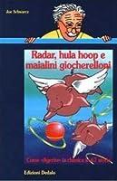 Radar, hula hoop e maialini giocherelloni: Come «digerire» la chimica in 67 storie