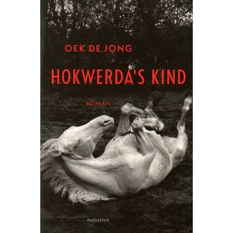 Hokwerda S Kind By Oek De Jong