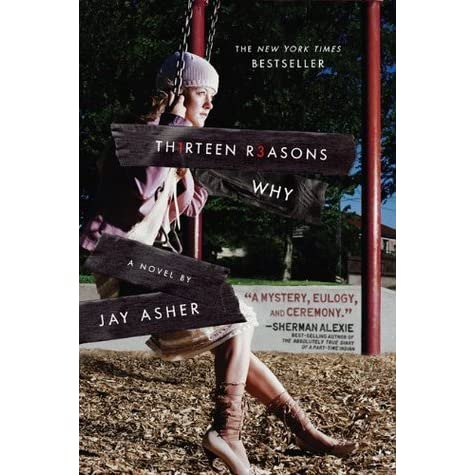 the reasons why teenagers should not read thirteen reasons why a book by jay asher