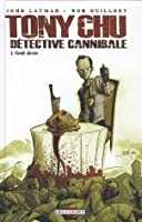 Tony Chu détective cannibale Tome 1  Goût décès