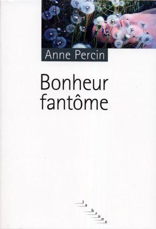 Bonheur fantôme by Anne Percin