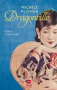 Porcelaine (Dragonville, tome 1)
