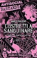 Costretti a sanguinare: Il romanzo del punk italiano 1977-1984