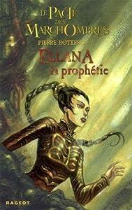 Ellana, la Prophétie (Le Pacte des MarchOmbres, #3)