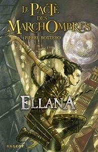Ellana (Le Pacte des MarchOmbres, #1)