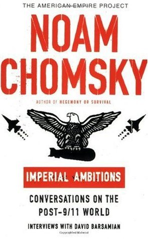 Chomsky, Noam - Imperial Ambitions