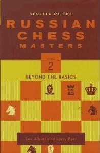 Secrets of the Russian Chess Masters - Beyond the Basics, Volume 2