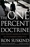 The One Percent Doctrine: Deep Inside America's Pursuit of Its Enemies Since 9/11