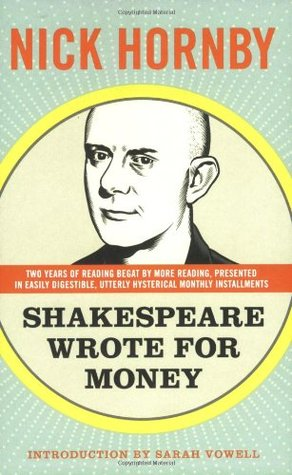 Shakespeare Wrote for Money by Nick Hornby