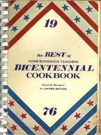 The Best of Home Economics Teachers Bicentennial Cookbook: Favorite Recipes, A Limited Edition