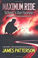 School's Out Forever (Maximum Ride, #2)