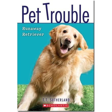 Runaway Retriever Pet Trouble 1 By Tui T Sutherland