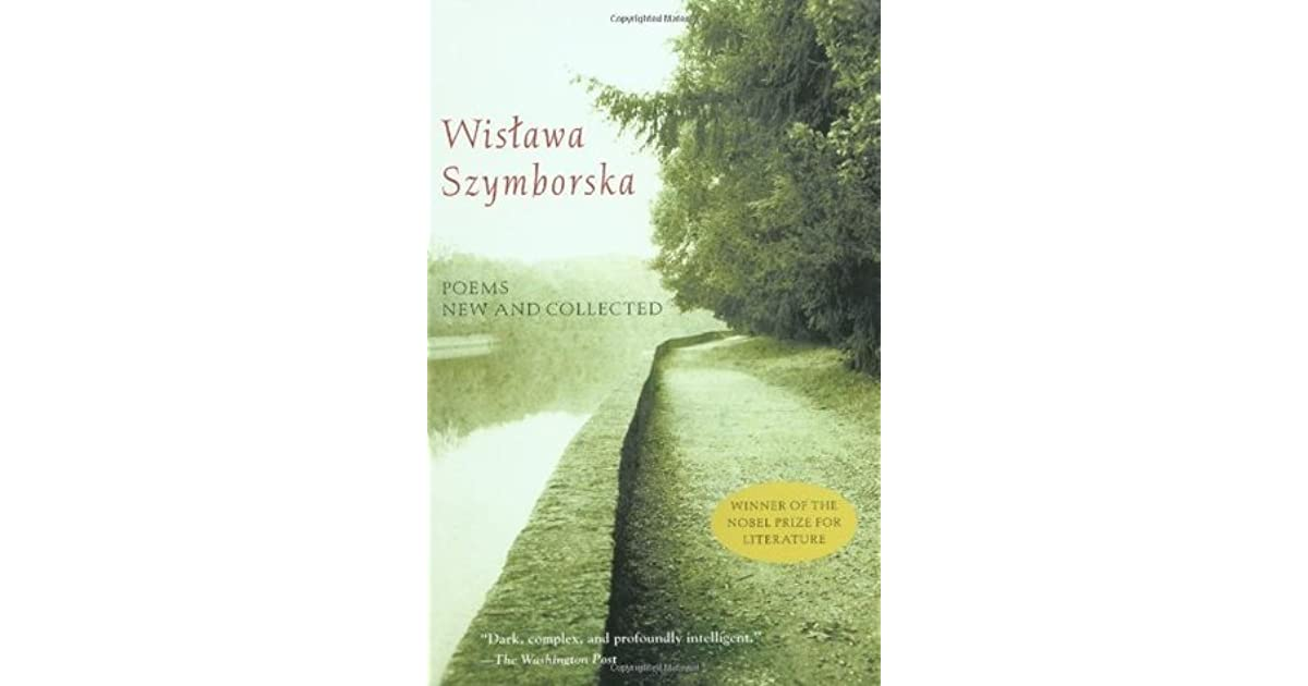 Poems New And Collected By Wisawa Szymborska