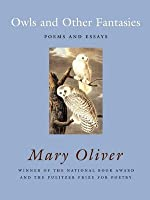 Owls and Other Fantasies: Poems and Essays
