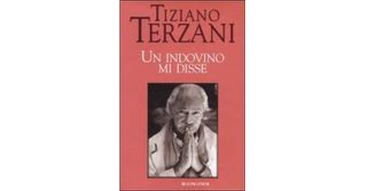 Un Indovino Mi Disse By Tiziano Terzani 5 Star Ratings