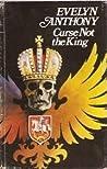 Curse Not the King (Romanov Trilogy, #2)