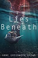Lies Beneath (Lies Beneath, #1)