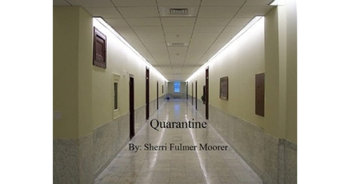 Quarantine By Sherri Fulmer Moorer