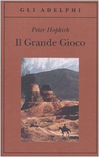 Il grande gioco by Peter Hopkirk