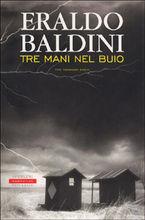 Tre mani nel buio by Eraldo Baldini