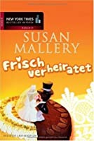 Frisch verheiratet (Bakery Sisters, #3)