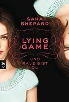 Lying Game - Und raus bist du (The Lying Game, #1)