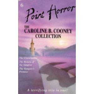 Point Horror Collection 6 - The Caroline B. Cooney Collection: The Cheerleader / Return of the Vampire / Vampire's Promise