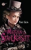 Das Mädchen mit dem Stahlkorsett (Steampunk Chronicles, #1)