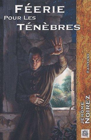 Feerie Pour Les Tenebres Livre 1 By Jerome Noirez 4 Star