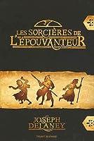 Les Sorcières de l'Épouvanteur (The Last Apprentice / Wardstone Chronicles #6.5)