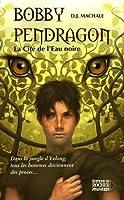 La Cité de l'Eau noire (Bobby Pendragon, #5)